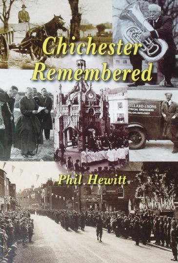 Chichester Remembered, by Phil Hewitt